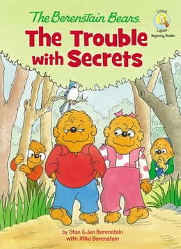Book The Berenstain Bears: The Trouble with Secrets: The Trouble with Secrets by Jan & Mike Berenstain