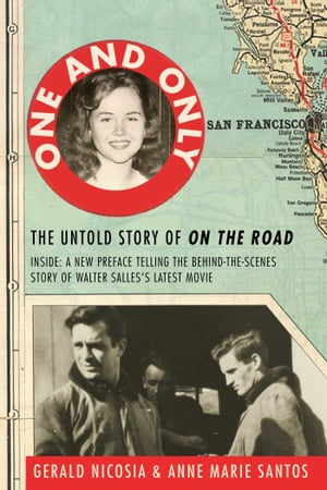 One and Only The Untold Story of On the Road and LuAnne Henderson,  the Woman Who Started Jack Kerouac and Neal Cassady on Their Journey