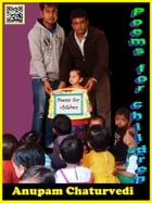 Poems for Children by ANUPAM CHATURVEDI