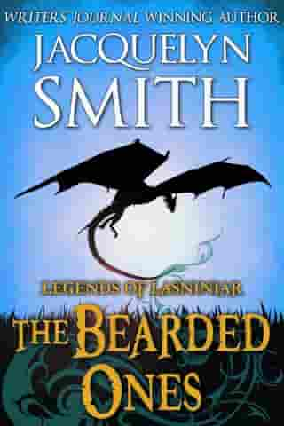Legends of Lasniniar: The Bearded Ones by Jacquelyn Smith