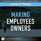 Making Employees Owners by James F. Parker