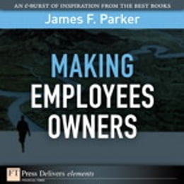 Book Making Employees Owners by James F. Parker