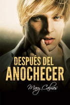 Después del anochecer by Mary Calmes