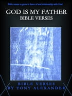 God is My Father Bible Verses by Tony Alexander