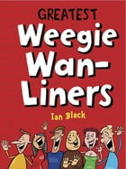 Greatest Weegie Wan-Liners by Ian Black