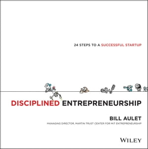 Disciplined Entrepreneurship 24 Steps to a Successful Startup