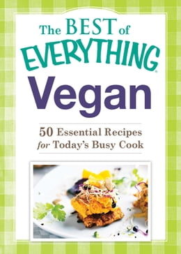 Book Vegan: 50 Essential Recipes for Today's Busy Cook by Adams Media