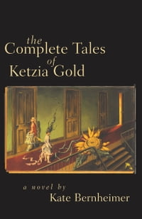 The Complete Tales of Ketzia Gold