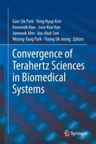 Convergence of Terahertz Sciences in Biomedical Systems