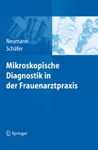 Mikroskopische Diagnostik in der Frauenarztpraxis by Gerd Neumann
