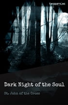The Dark Night of the Soul by Saint John of the Cross
