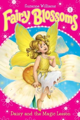 Book Fairy Blossoms #1: Daisy and the Magic Lesson by Suzanne Williams