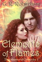 Elements of Flames by CR Robertson