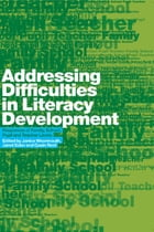 Addressing Difficulties in Literacy Development: Responses at Family, School, Pupil and Teacher…