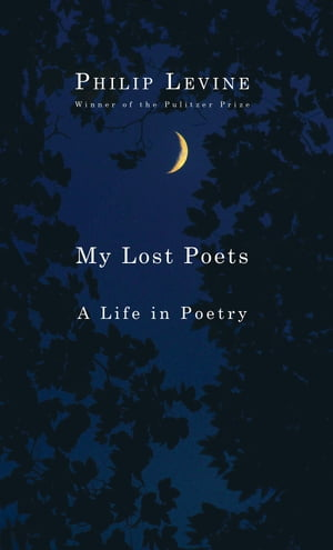 My Lost Poets A Life in Poetry