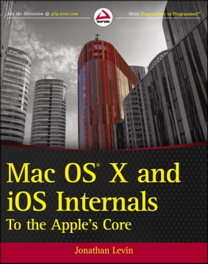 Mac OS X and iOS Internals To the Apple's Core
