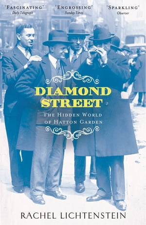 Diamond Street The Hidden World of Hatton Garden