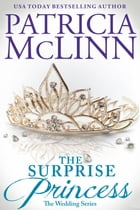 The Surprise Princess (The Wedding Series) by Patricia McLinn