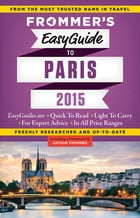 Frommer's EasyGuide to Paris 2015 by Margie Rynn