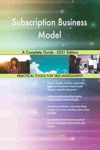 Subscription Business Model A Complete Guide - 2021 Edition by Gerardus Blokdyk