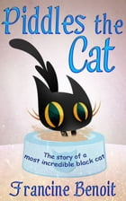 Piddles the Cat by Francine Benoit