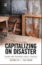 Capitalizing on Disaster: Taking and Breaking Public Schools