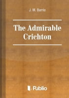 The Admirable Crichton by J. M. Barrie