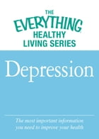 Depression: The most important information you need to improve your health by Adams Media