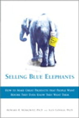 Book Selling Blue Elephants: How to make great products that people want BEFORE they even know they want… by Howard R. Moskowitz Ph.D