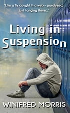 Living in Suspension by Winifred Morris