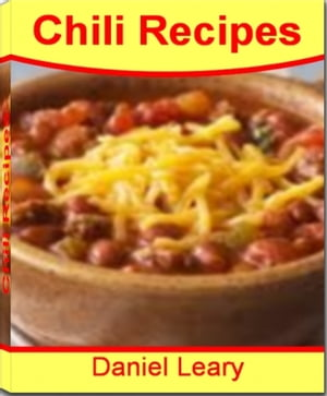 Chili Recipes The Go-to-Guide For Turkey Chili,  Chicken Chili,  Vegan Chili and Much More