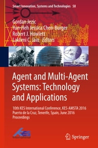 Agent and Multi-Agent Systems: Technology and Applications: 10th KES International Conference, KES…