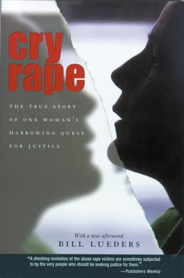 Book Cry Rape: The True Story of One Woman's Harrowing Quest for Justice by Lueders, Bill
