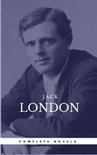 London, Jack: The Complete Novels (Book Center) (The Greatest Writers of All Time) by Jack London