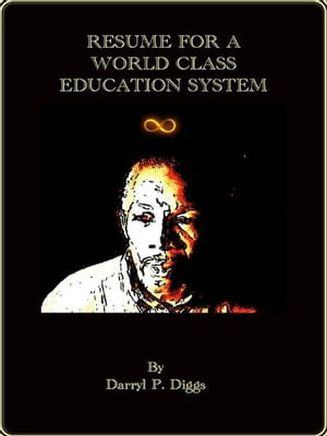 Resume for a World Class Education System: Educational views from an African American Male Teacher