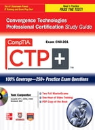 CompTIA CTP+ Convergence Technologies Professional Certification Study Guide (Exam CN0-201) by Tom Carpenter