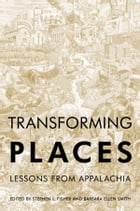 Transforming Places: Lessons from Appalachia by Stephen L. Fisher