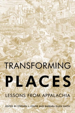 Book Transforming Places: Lessons from Appalachia by Stephen L. Fisher