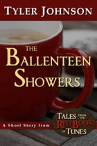 The Ballenteen Showers by Tyler Johnson