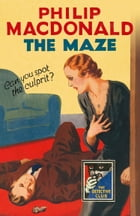 The Maze: A Detective Story Club Classic Crime Novel (The Detective Club) by Philip MacDonald