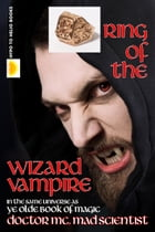 Ring of the Wizard Vampire by Doctor MC, Mad Scientist