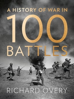 Book A History of War in 100 Battles by Richard Overy