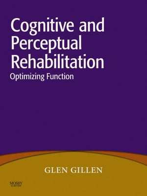 Cognitive and Perceptual Rehabilitation Optimizing Function