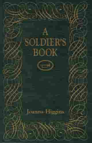A Soldier's Book by Joanna Higgins