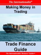 Making Money in Trading: Trade Finance Guide by Patrick W. Nee