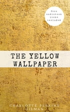 The Yellow Wallpaper [Free Audiobook Links Included] by Charlotte Perkins Gilman