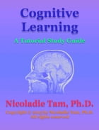 Cognitive Learning: A Tutorial Study Guide by Nicoladie Tam