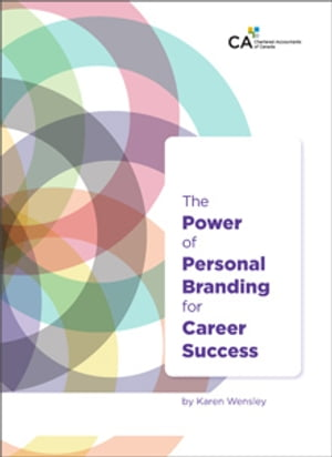 The Power of Personal Branding for Career Success by Karen Wensley
