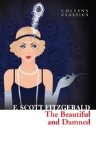 The Beautiful and Damned (Collins Classics) by F. Scott Fitzgerald