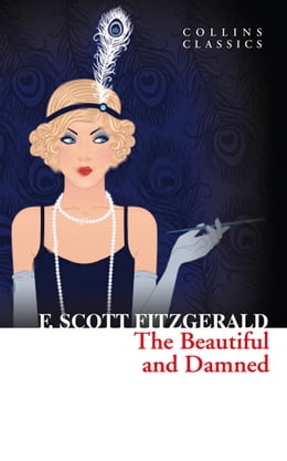 Book The Beautiful and Damned (Collins Classics) by F. Scott Fitzgerald